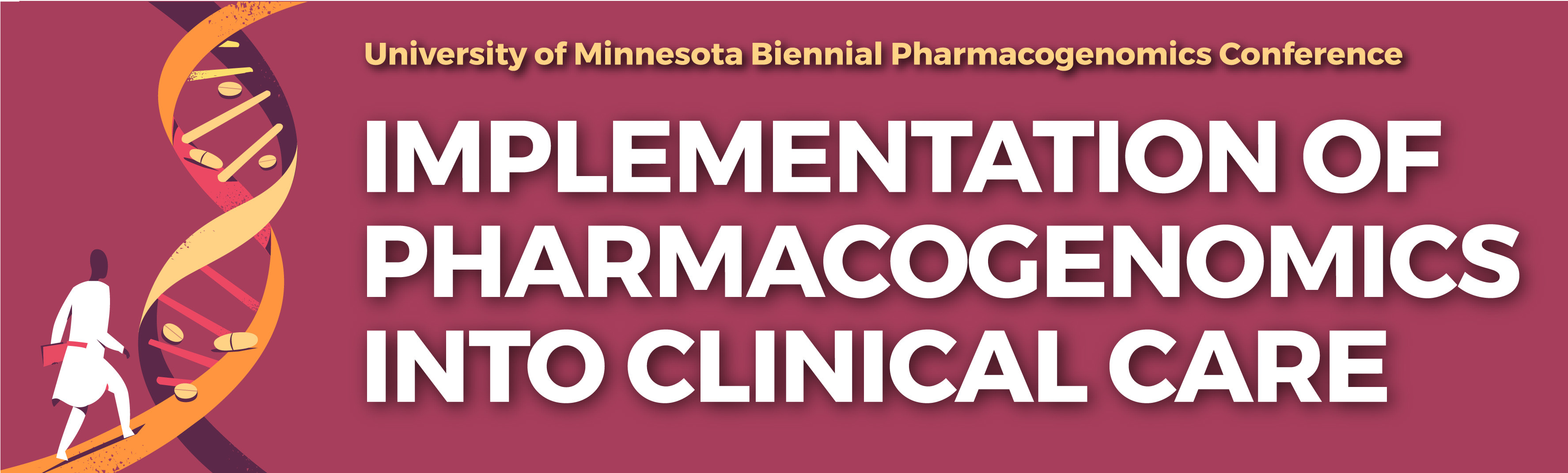 UMN Biennial PGx Conference: Implementation of Pharmacogenomics Into Clinical Care